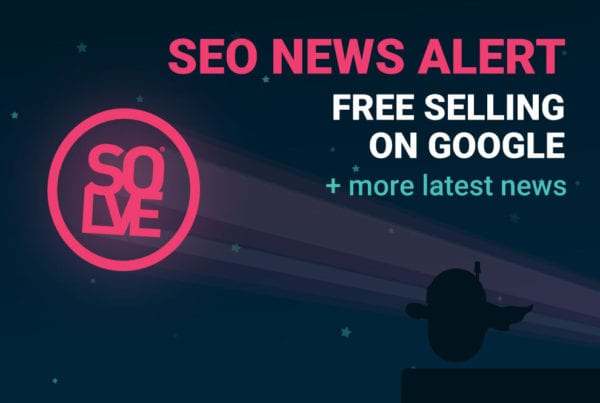 April SEO News Alert Free Selling on Google