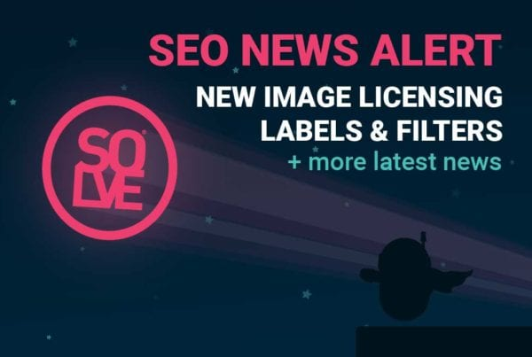 SEO News Update: New Image Licensing Labels, Filters & More 1