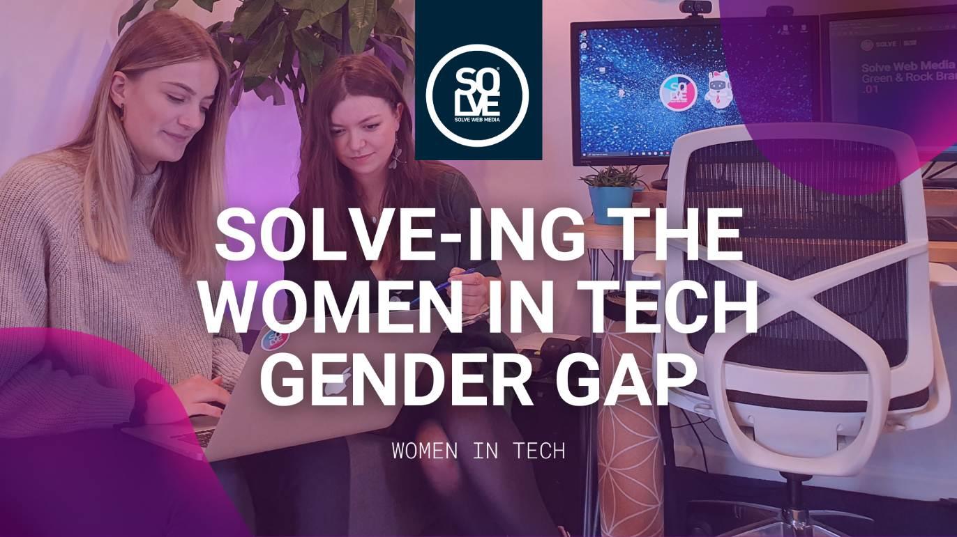 Solve-ing the Women in Tech Gender Gap 1