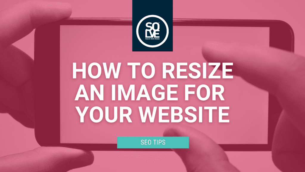 How to resize an image for your website (and why it's important) 3