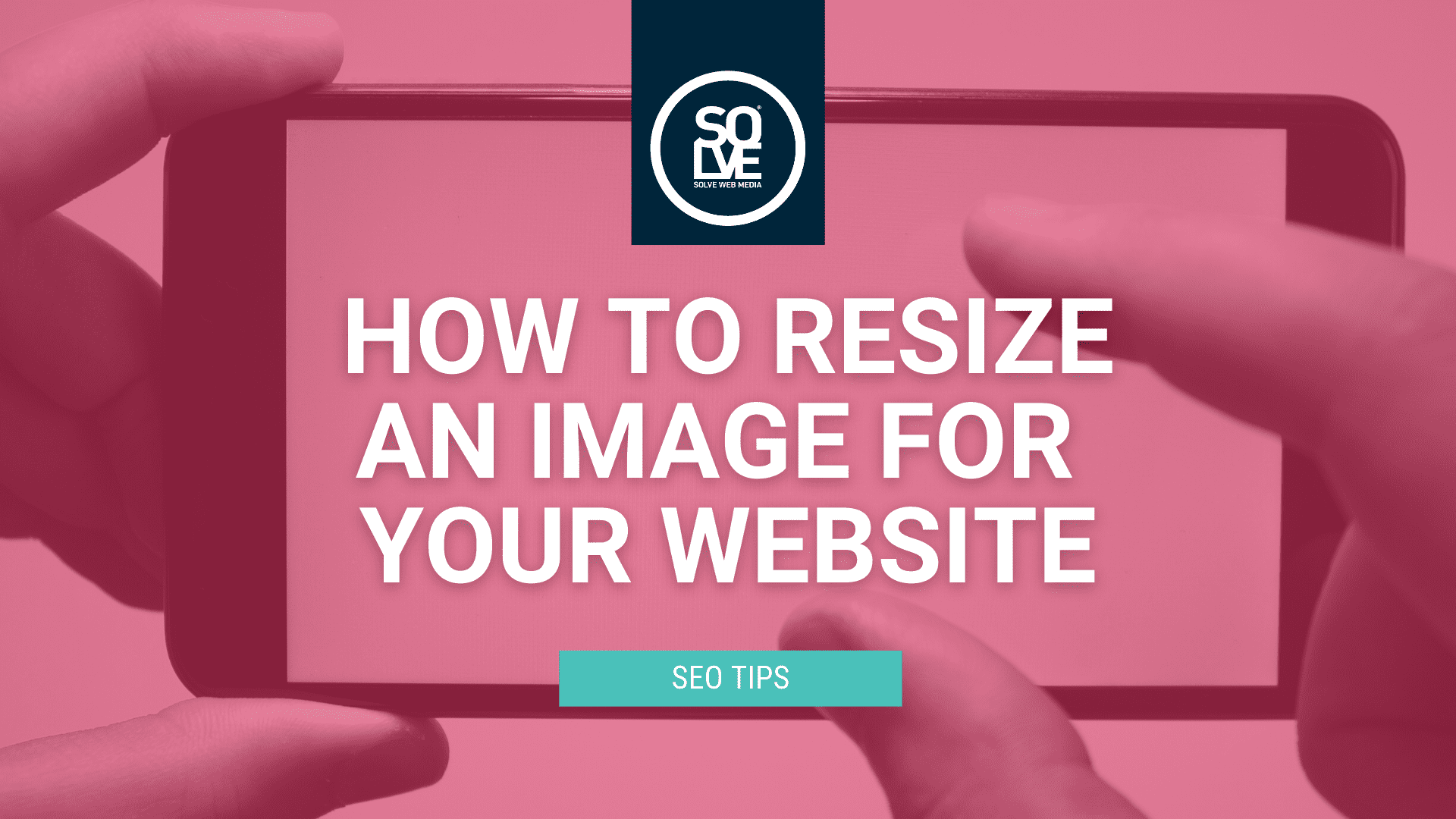 How to resize an image for your website (and why it's important) 1