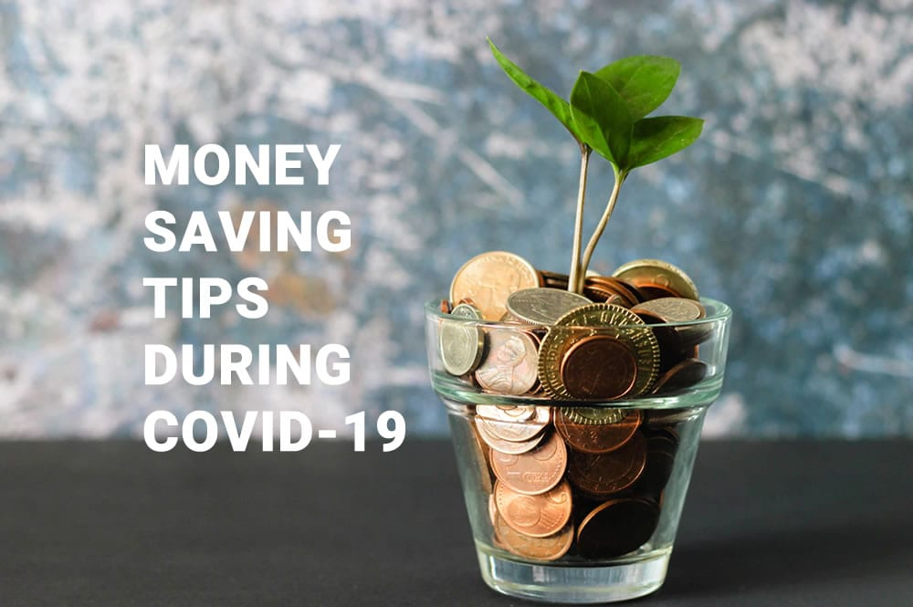 Money saving tips during COVID-19